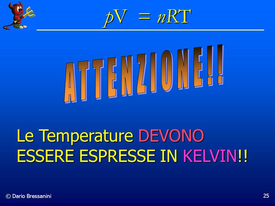 pV = nRT Le Temperature DEVONO ESSERE ESPRESSE IN KELVIN!!