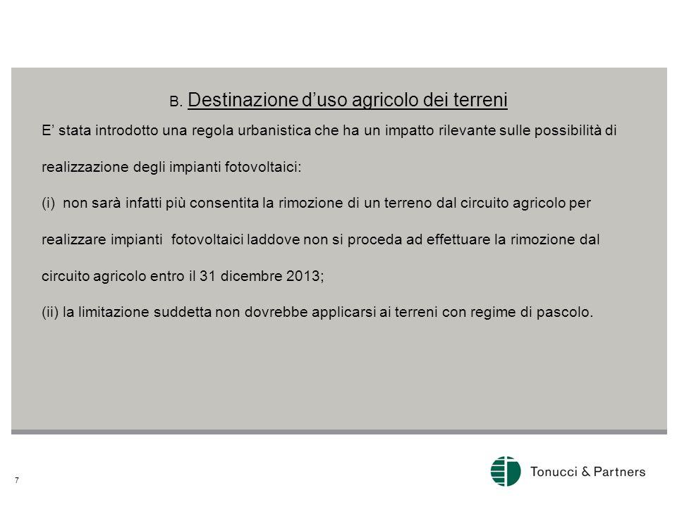 B. Destinazione d'uso agricolo dei terreni