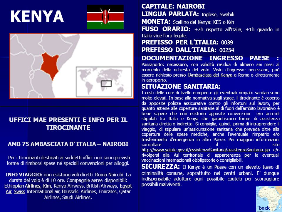 KENYA CAPITALE: NAIROBI LINGUA PARLATA: Inglese, Swahili