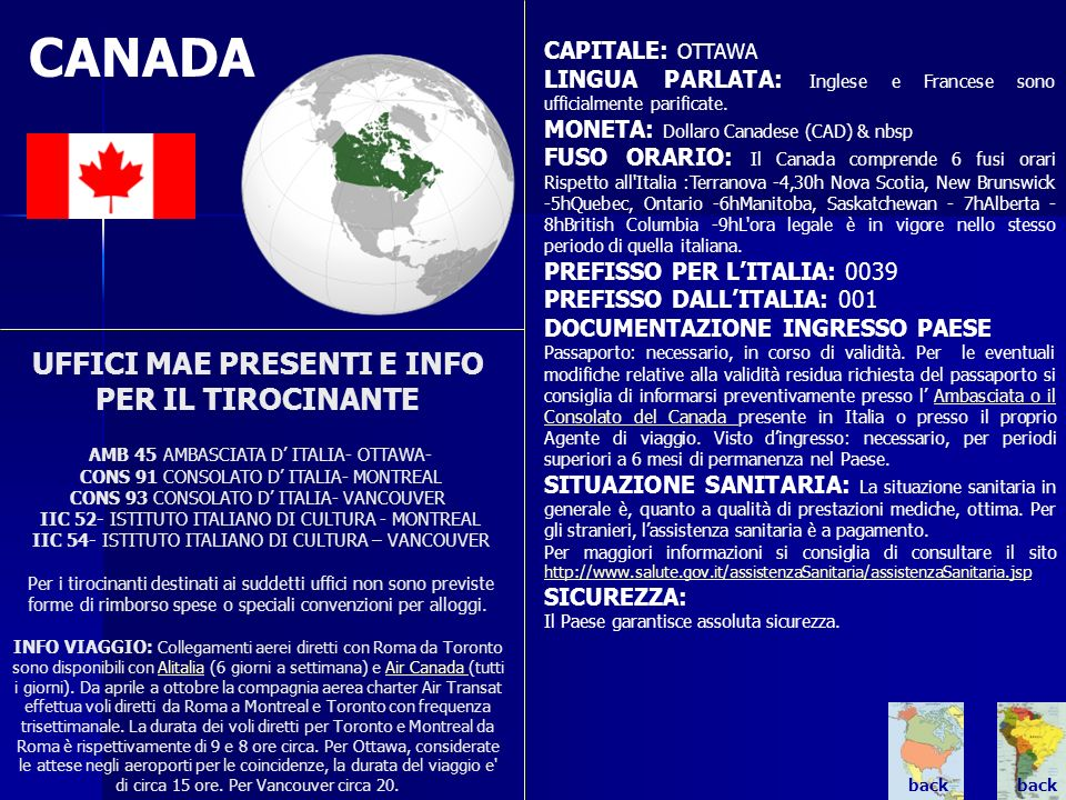 CANADA CAPITALE: OTTAWA LINGUA PARLATA: Inglese e Francese sono ufficialmente parificate. MONETA: Dollaro Canadese (CAD) & nbsp.