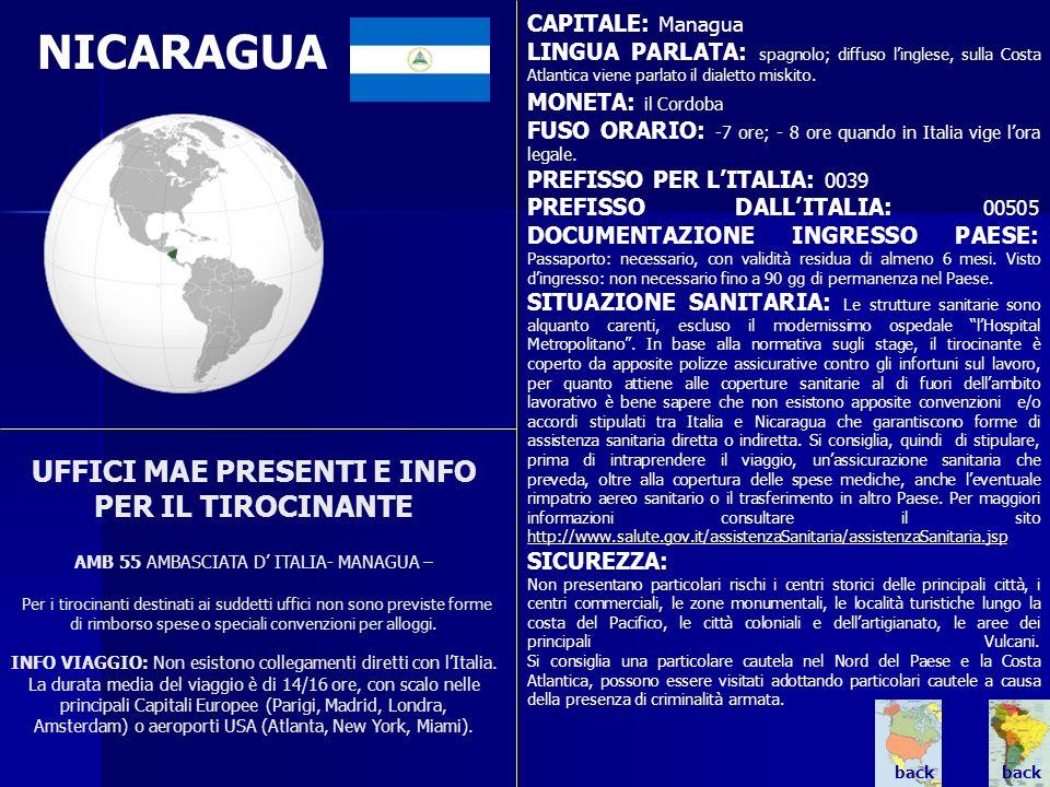 CAPITALE: Managua LINGUA PARLATA: spagnolo; diffuso l'inglese, sulla Costa Atlantica viene parlato il dialetto miskito.