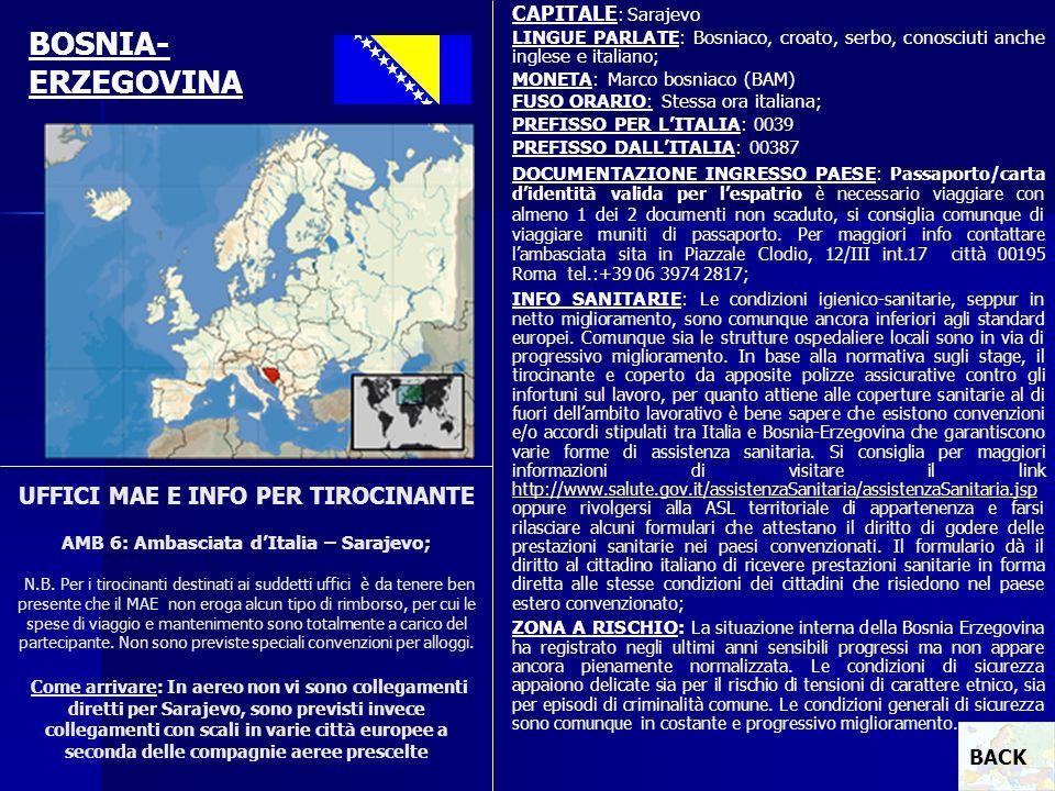 CAPITALE: Sarajevo LINGUE PARLATE: Bosniaco, croato, serbo, conosciuti anche inglese e italiano; MONETA: Marco bosniaco (BAM)