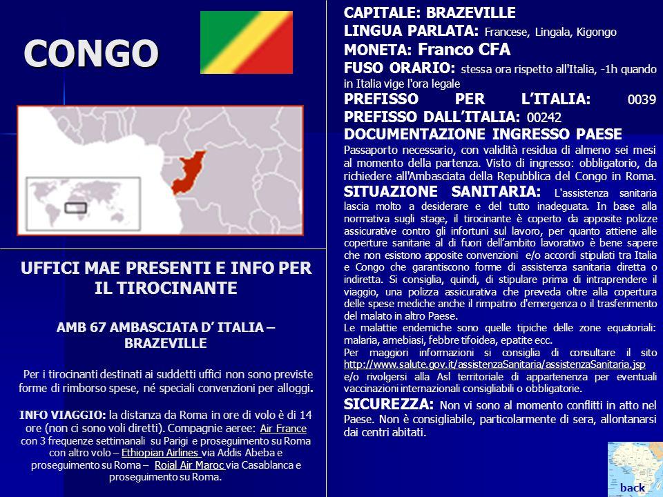 CAPITALE: BRAZEVILLE LINGUA PARLATA: Francese, Lingala, Kigongo. MONETA: Franco CFA.