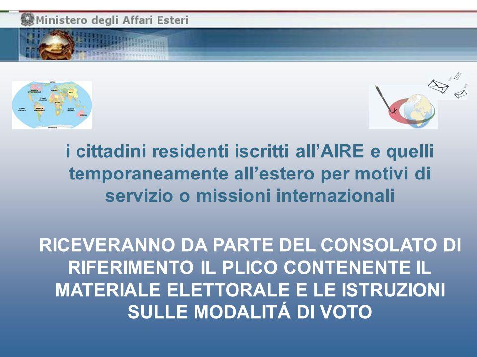 i cittadini residenti iscritti all'AIRE e quelli temporaneamente all'estero per motivi di servizio o missioni internazionali