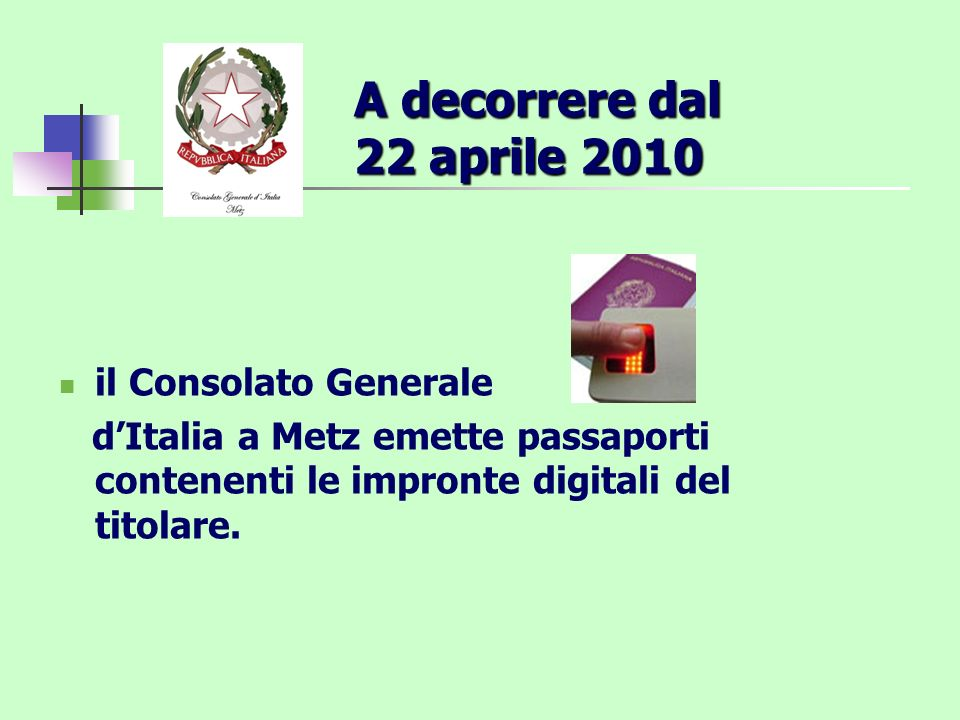 A decorrere dal 22 aprile 2010 il Consolato Generale