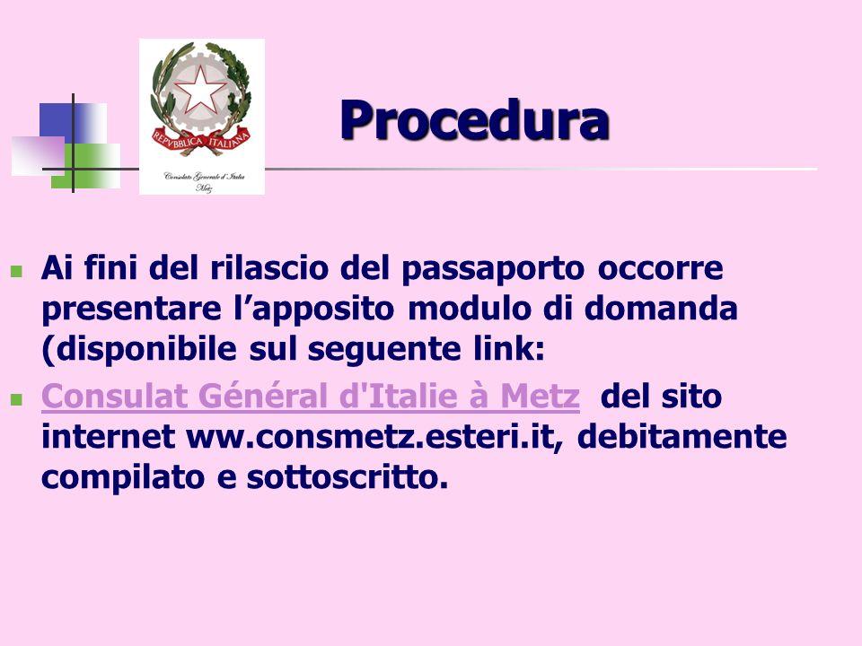 Procedura Ai fini del rilascio del passaporto occorre presentare l'apposito modulo di domanda (disponibile sul seguente link: