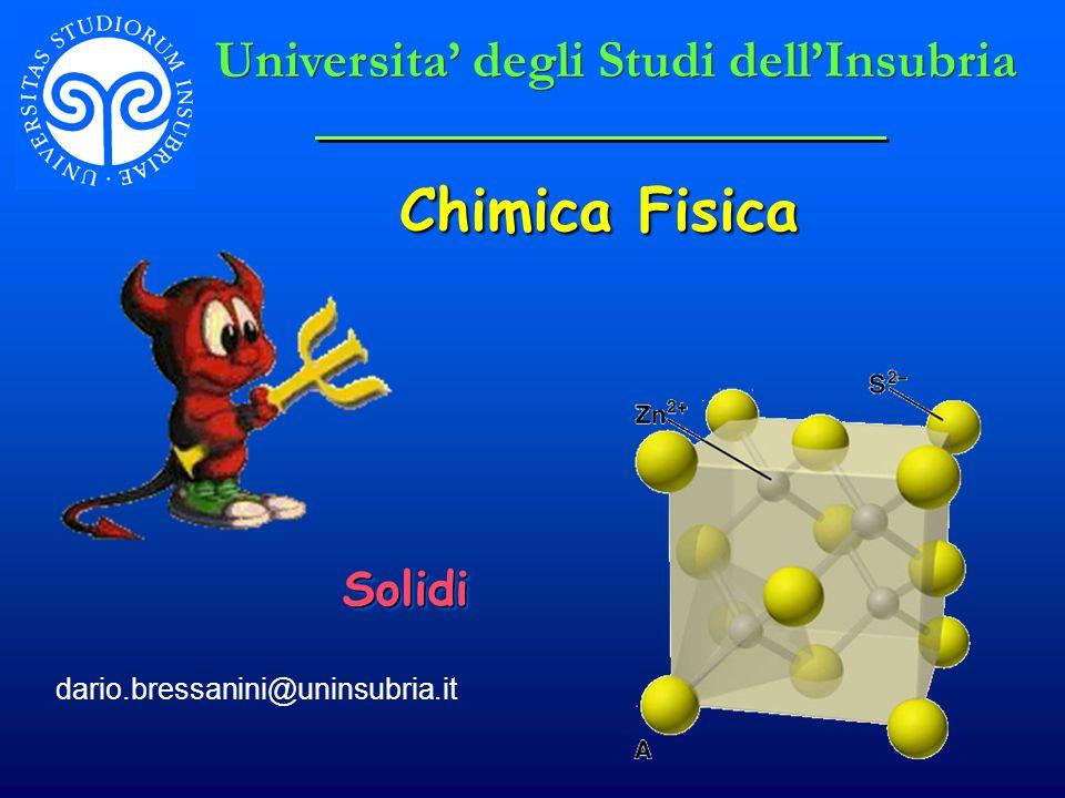Chimica Fisica Universita' degli Studi dell'Insubria Solidi