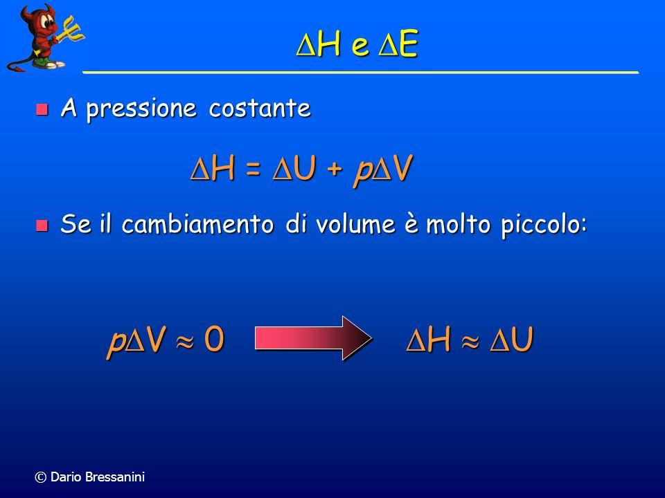 DH e DE DH = DU + pDV pDV  0 DH  DU A pressione costante