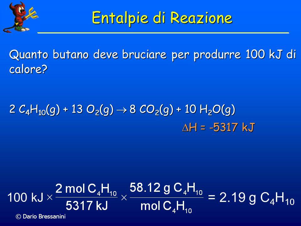 Entalpie di Reazione = 2.19 g C4H10 100 kJ