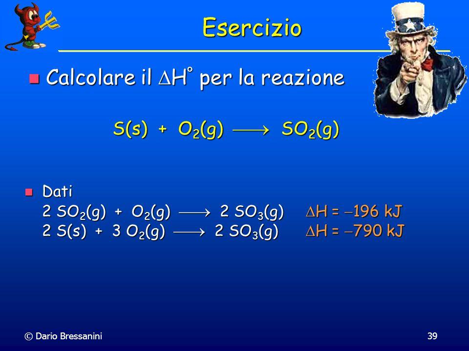 Esercizio Calcolare il DH° per la reazione S(s) + O2(g)  SO2(g)