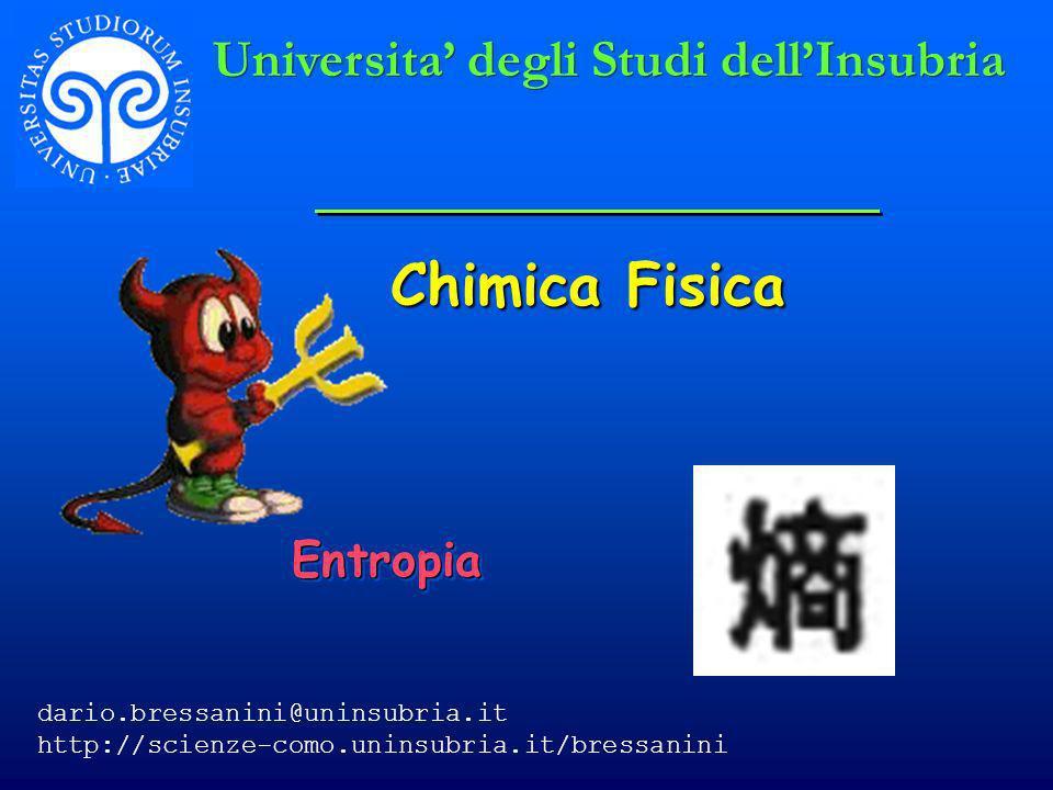 Chimica Fisica Universita' degli Studi dell'Insubria Entropia