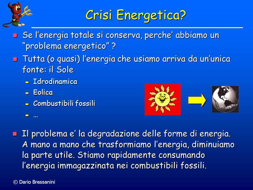 Crisi Energetica Se l'energia totale si conserva, perche' abbiamo un problema energetico