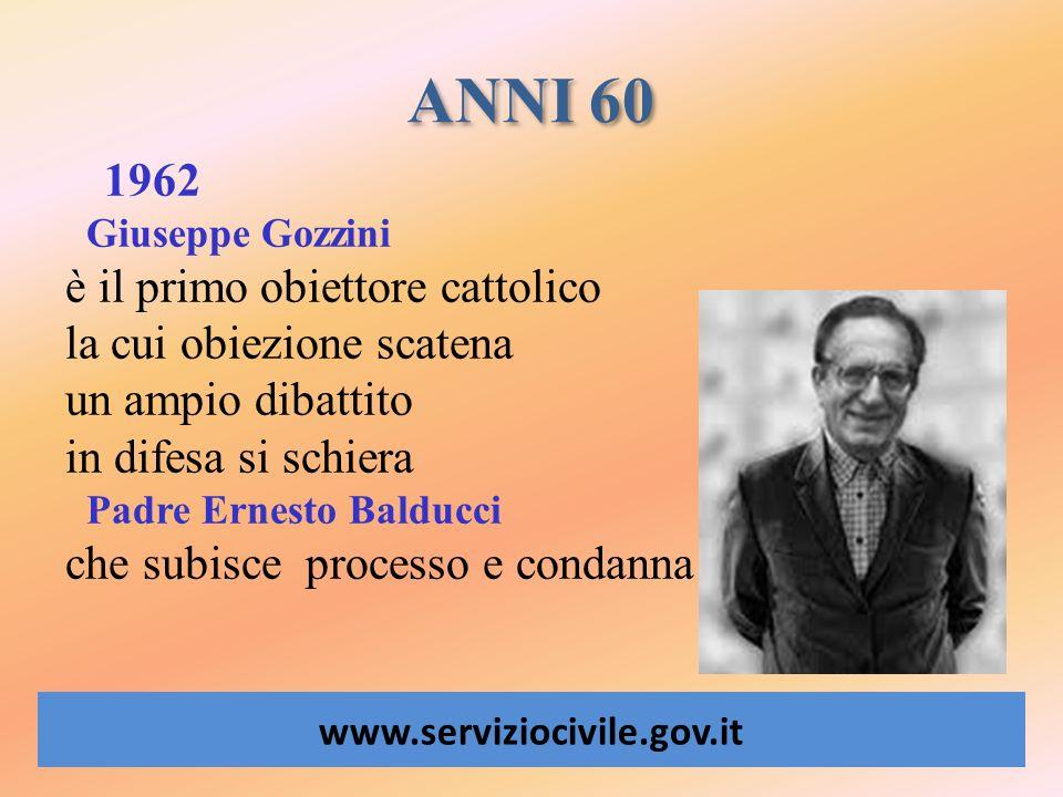 ANNI 60 è il primo obiettore cattolico la cui obiezione scatena