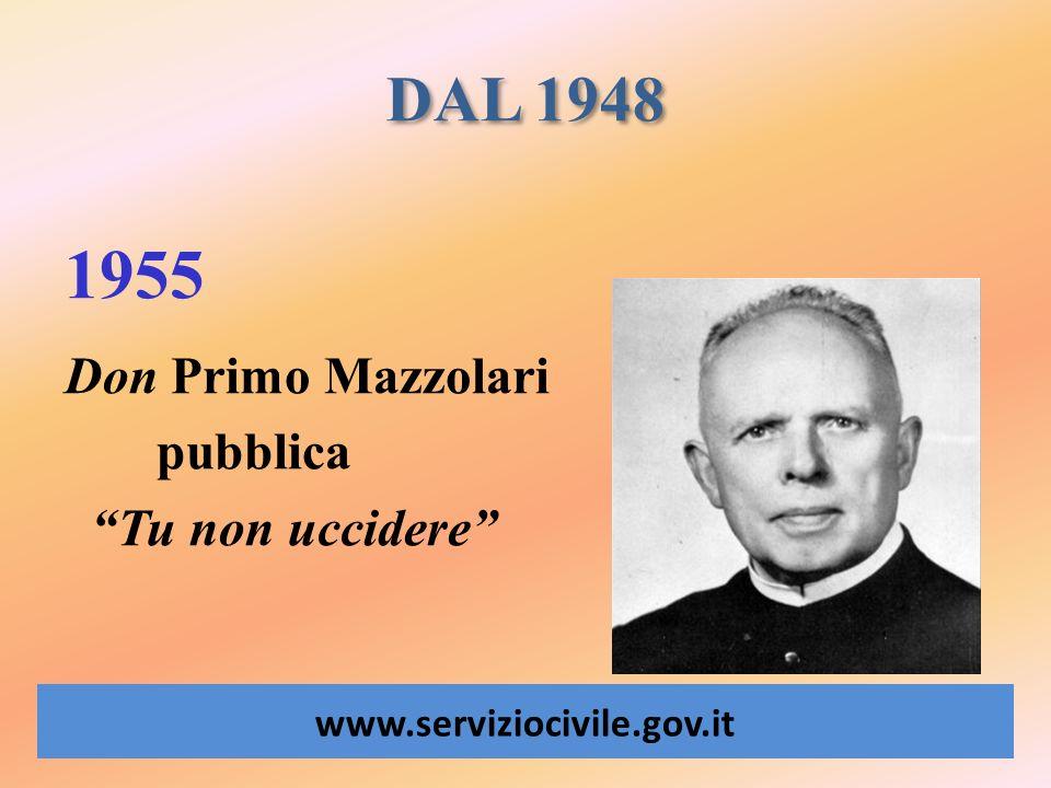 1955 DAL 1948 Don Primo Mazzolari pubblica Tu non uccidere