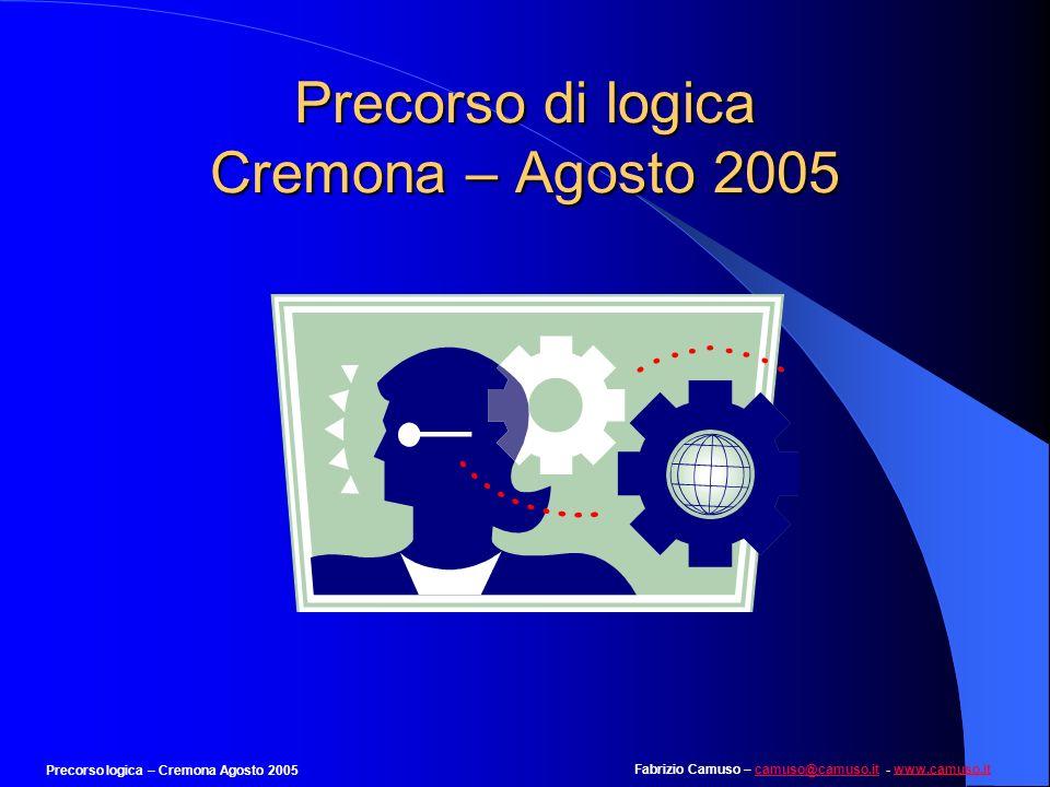 Precorso di logica Cremona – Agosto 2005