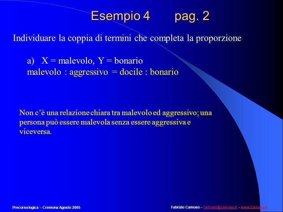 Esempio 4 pag. 2Individuare la coppia di termini che completa la proporzione.
