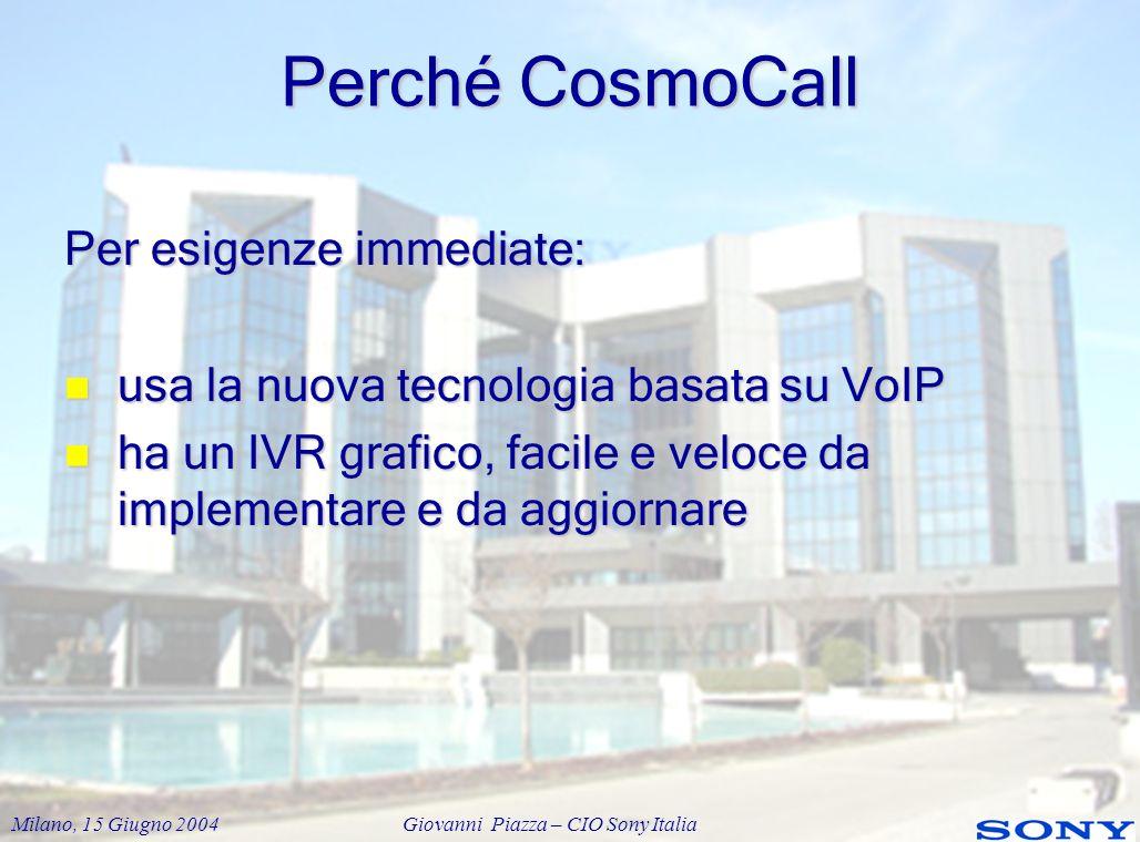 Perché CosmoCall Per esigenze immediate: