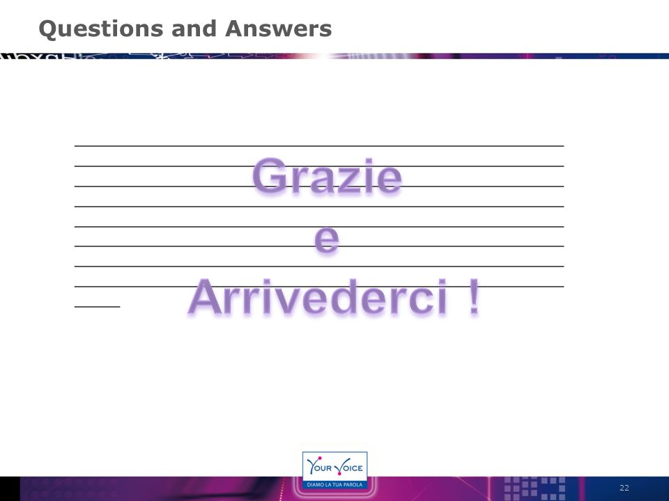 Grazie e Arrivederci ! Questions and Answers