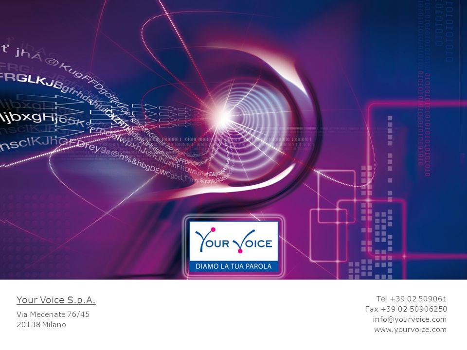 Your Voice S.p.A. Tel +39 02 509061 Fax +39 02 50906250