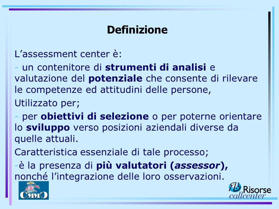 Definizione L'assessment center è: