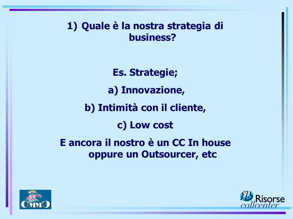 Quale è la nostra strategia di business