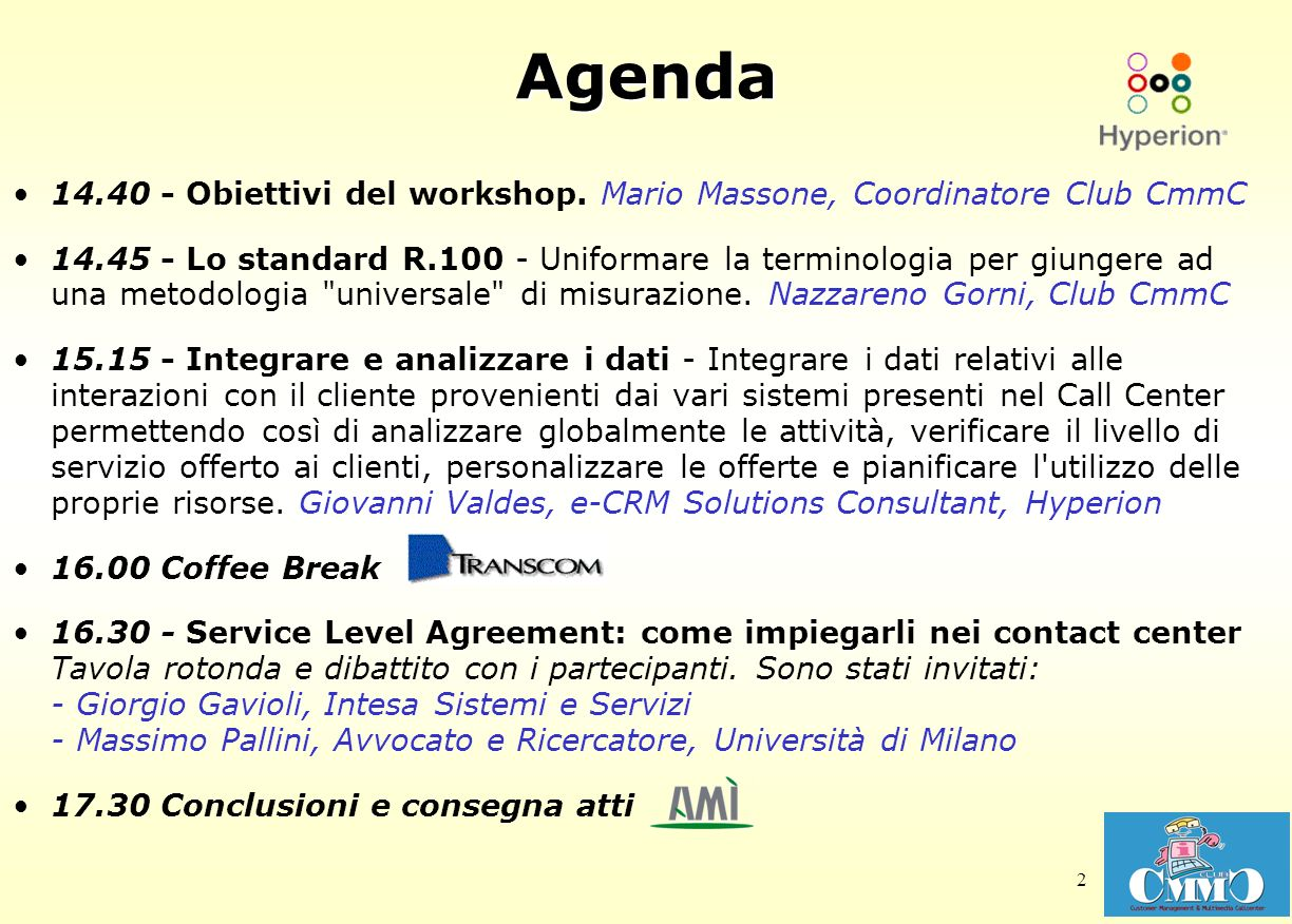 Agenda 14.40 - Obiettivi del workshop. Mario Massone, Coordinatore Club CmmC.