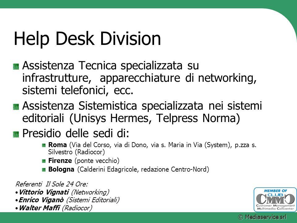 Help Desk Division Assistenza Tecnica specializzata su infrastrutture, apparecchiature di networking, sistemi telefonici, ecc.