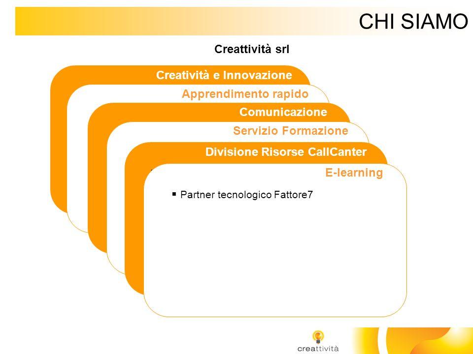 CHI SIAMO Creattività srl Creatività e Innovazione