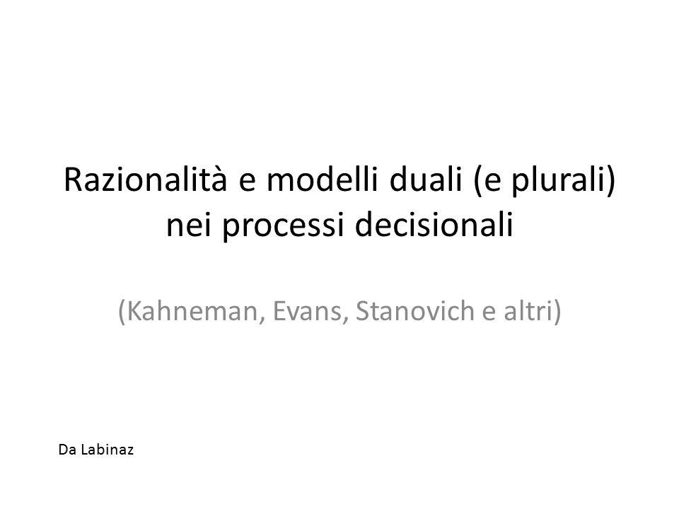 Razionalità e modelli duali (e plurali) nei processi decisionali