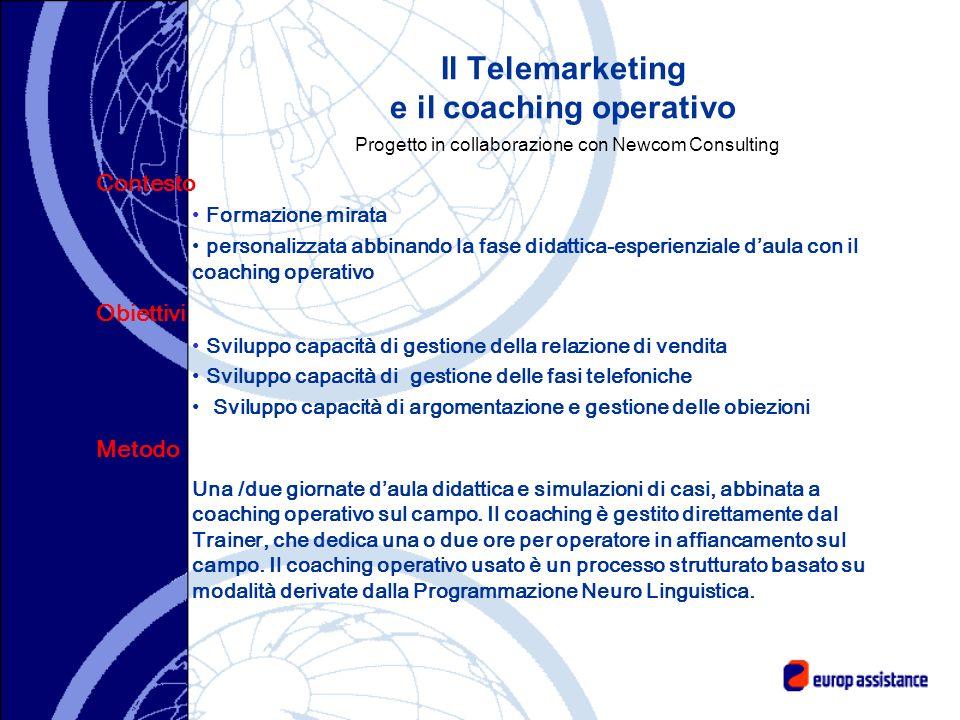 Il Telemarketing e il coaching operativo Progetto in collaborazione con Newcom Consulting