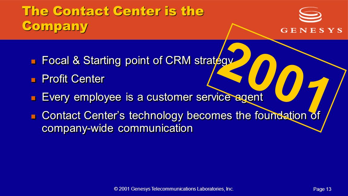 The Contact Center is the Company