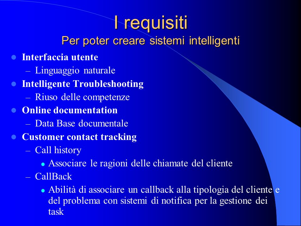 I requisiti Per poter creare sistemi intelligenti
