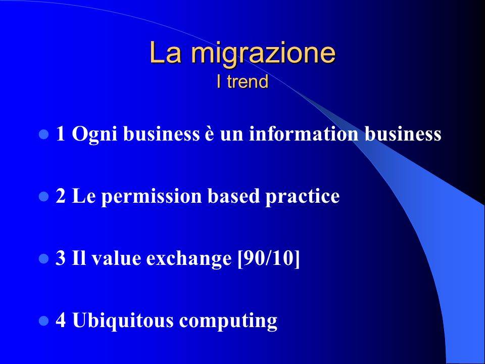 La migrazione I trend 1 Ogni business è un information business