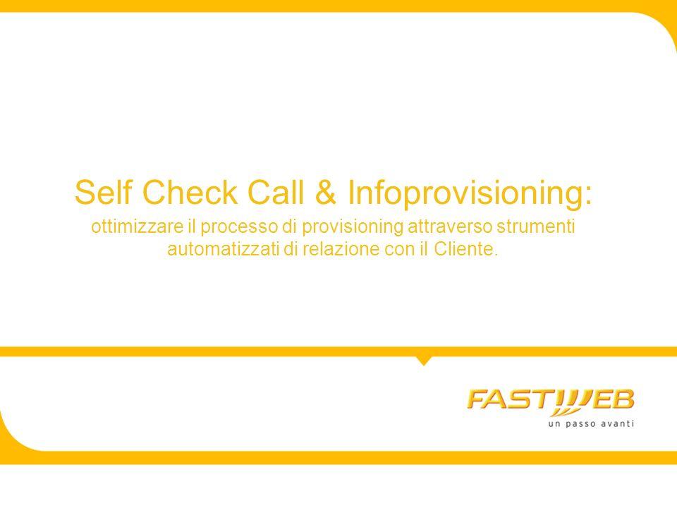 Self Check Call & Infoprovisioning: ottimizzare il processo di provisioning attraverso strumenti automatizzati di relazione con il Cliente.