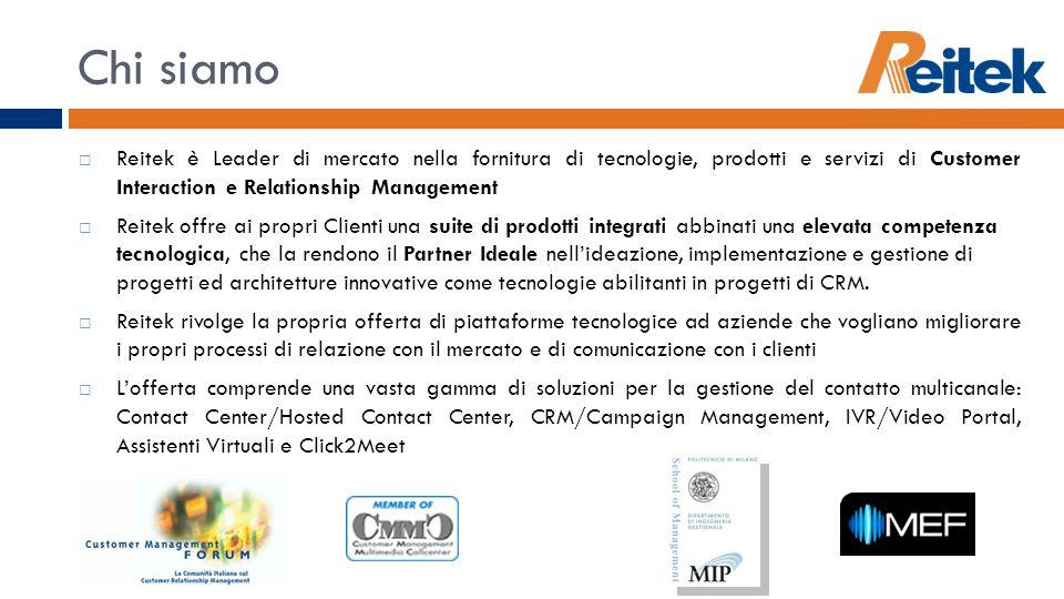 Chi siamoReitek è Leader di mercato nella fornitura di tecnologie, prodotti e servizi di Customer Interaction e Relationship Management.