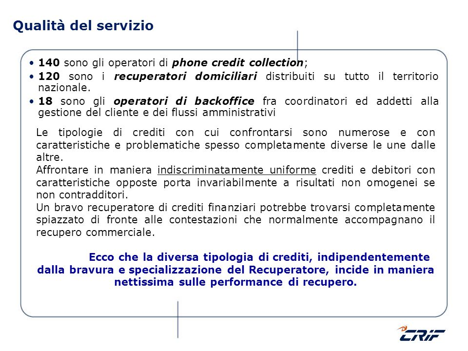 Qualità del servizio 140 sono gli operatori di phone credit collection;