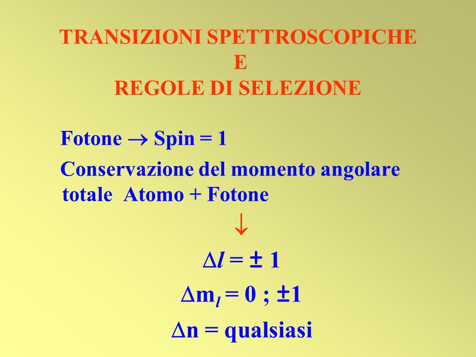 TRANSIZIONI SPETTROSCOPICHE E REGOLE DI SELEZIONE