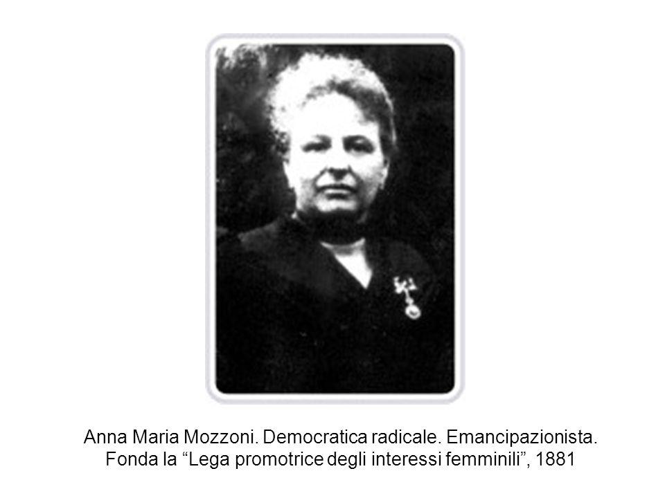 Anna Maria Mozzoni. Democratica radicale. Emancipazionista