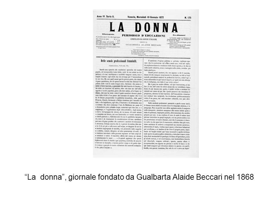 La donna , giornale fondato da Gualbarta Alaide Beccari nel 1868