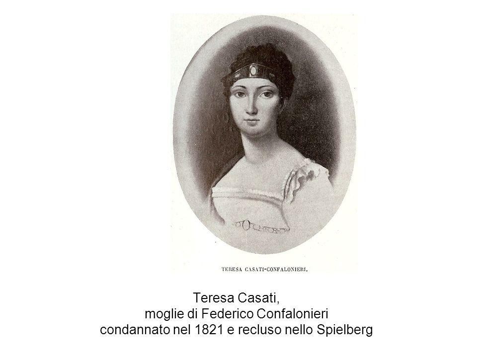 Teresa Casati, moglie di Federico Confalonieri condannato nel 1821 e recluso nello Spielberg