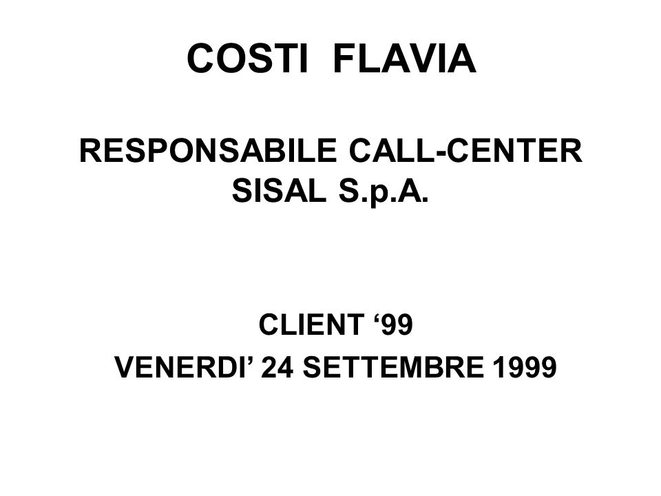 COSTI FLAVIA RESPONSABILE CALL-CENTER SISAL S.p.A.