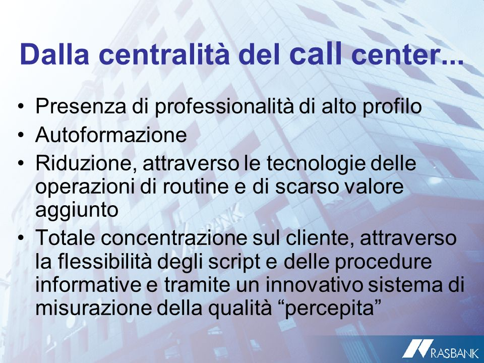 Dalla centralità del call center...
