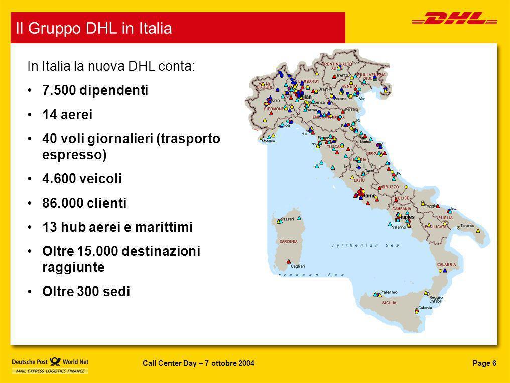 DHL in Italia Il Gruppo DHL in Italia In Italia la nuova DHL conta: