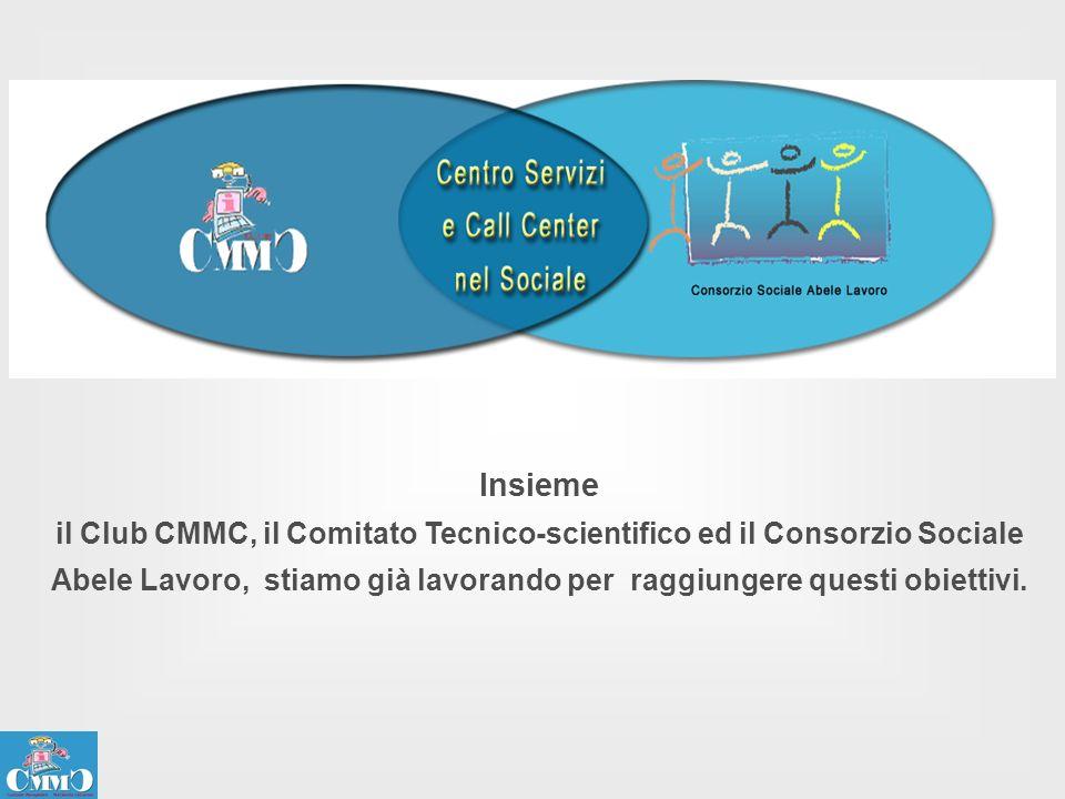 Insieme il Club CMMC, il Comitato Tecnico-scientifico ed il Consorzio Sociale Abele Lavoro, stiamo già lavorando per raggiungere questi obiettivi.