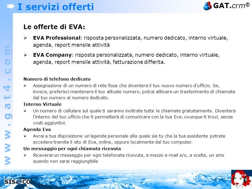 I servizi offerti Le offerte di EVA: