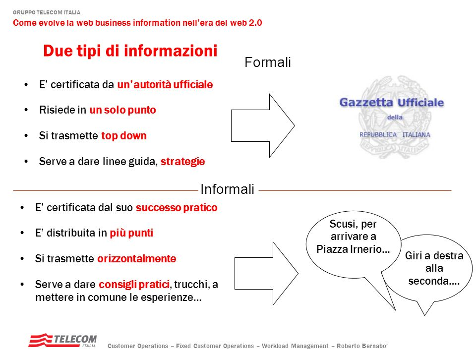 Due tipi di informazioni