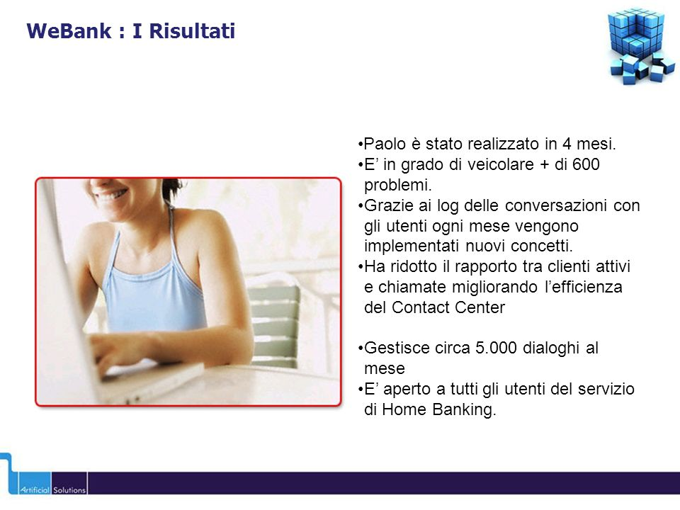 WeBank : I Risultati Paolo è stato realizzato in 4 mesi.