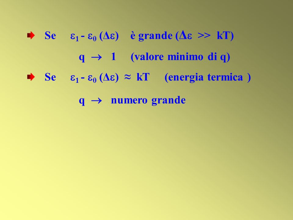 Se 1 - 0 (Δ) è grande (Δ >> kT)