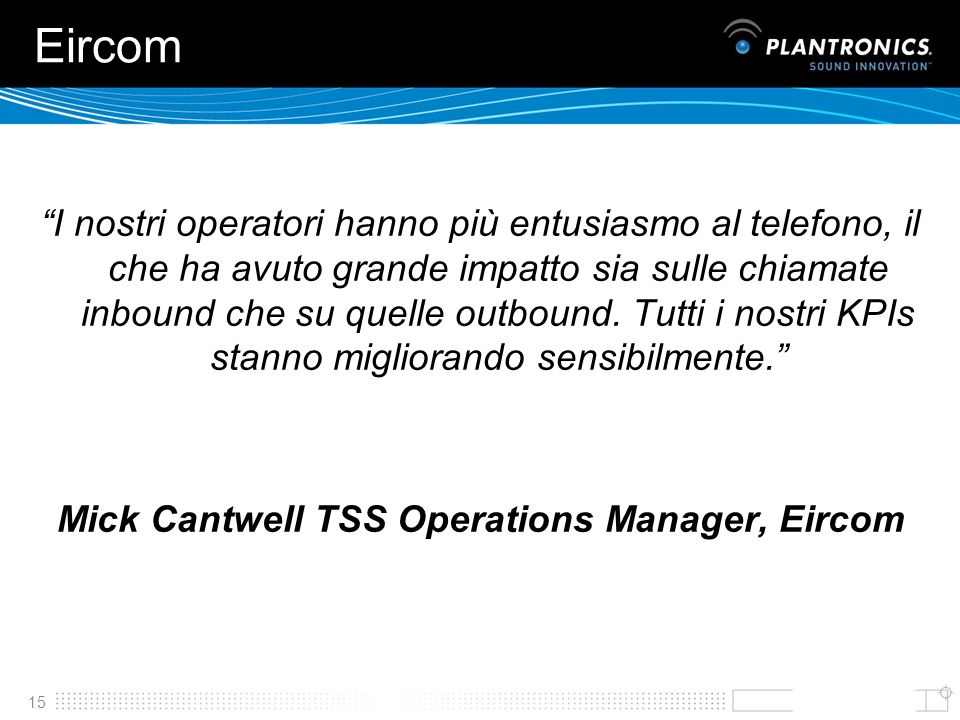 Mick Cantwell TSS Operations Manager, Eircom