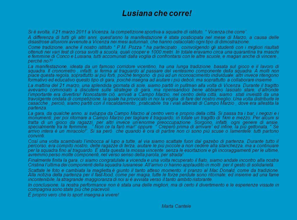Lusiana che corre! Si è svolta, il 21 marzo 2011 a Vicenza, la competizione sportiva a squadre dì istituto, Vicenza che corre .